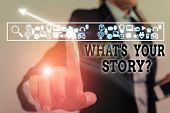 Writing Note Showing What S Your Story Question. Business Photo Showcasing Asking Demonstrating Abou poster