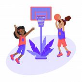 Girls Play Basketball With A Ball. Colorful Cartoon Illustration In Flat Vector. Children S Sport. S poster