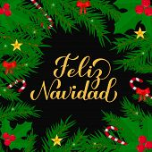 Feliz Navidad Calligraphy Hand Lettering With Fir Tree Branches. Merry Christmas Typography Poster I poster