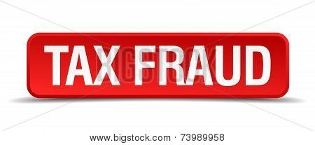 Tax Fraud Red 3D Square Button Isolated On White