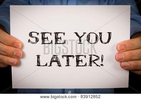 Man With See You Later Sign