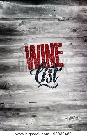 Typographic retro grunge wine list design on wood background. Vector illustration. Eps 10.