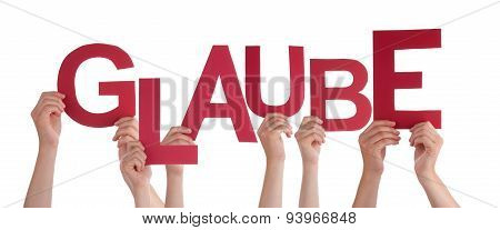 People Holding German Word Glaube Means Belief