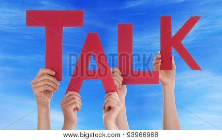 Many People Hands Holding Red Word Talk Blue Sky