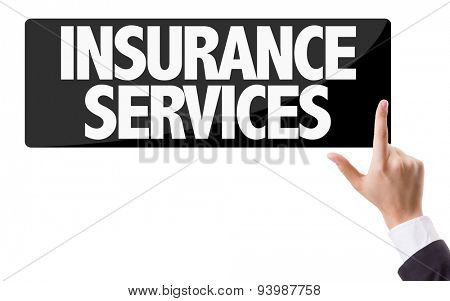 Businessman pressing button with the text: Insurance Services