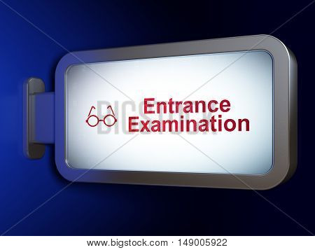 Studying concept: Entrance Examination and Glasses on advertising billboard background, 3D rendering