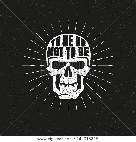 Skull lettering vintage retro grunge style. Inscription to be or not to be. Textures background text on separate layers.