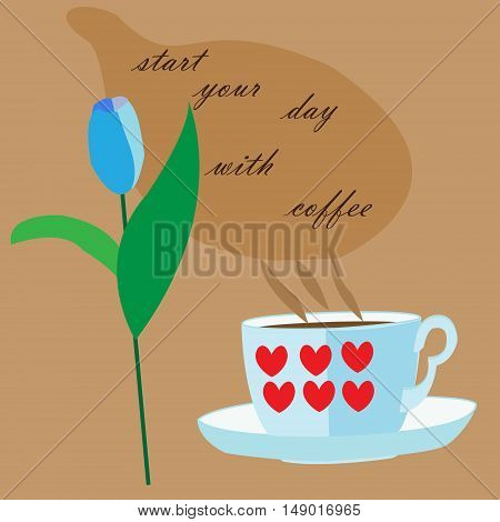 Poster Start your day with coffee coffee Cup hearts on the Cup coffee background blue Tulip
