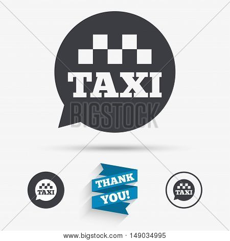 Taxi speech bubble sign icon. Public transport symbol Flat icons. Buttons with icons. Thank you ribbon. Vector