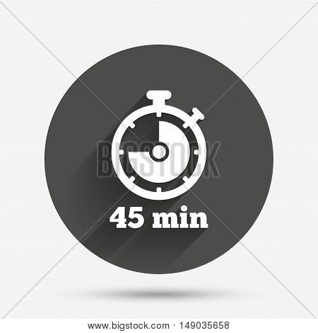Timer sign icon. 45 minutes stopwatch symbol. Circle flat button with shadow. Vector