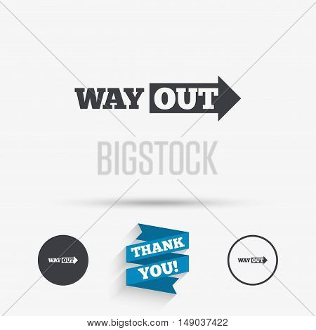 Way out right sign icon. Arrow symbol. Flat icons. Buttons with icons. Thank you ribbon. Vector