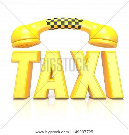 Yellow word taxi with phone handset 3D rendering illustration isolated on white background