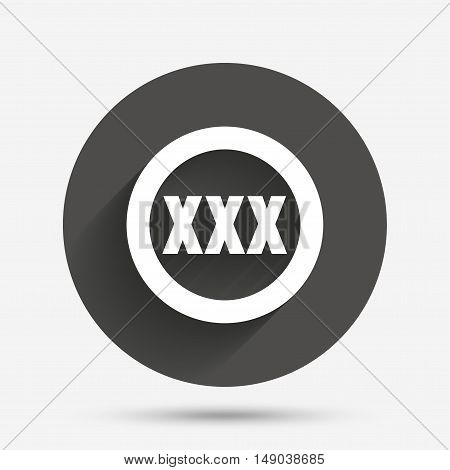 XXX sign icon. Adults only content symbol. Circle flat button with shadow. Vector