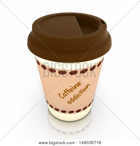 Paper coffee cup with brown lid and a label saying caffeine addiction 3D illustration