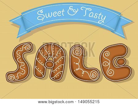 Sale. Inscription by gingerbread font. Yellow background. Blue banner witn text Sweet and Tasty. Brown letters as cookies. Vector illustration
