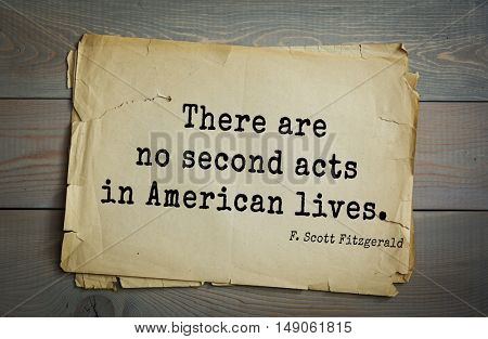 TOP-50. Aphorism by Francis Fitzgerald (1896-1940) American writer. There are no second acts in American lives.