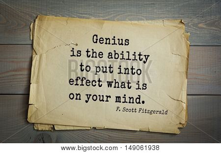 TOP-50. Aphorism by Francis Fitzgerald (1896-1940) American writer. Genius is the ability to put into effect what is on your mind.
