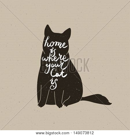 Home is where your cat is. Cute cat character and quote. Trendy hipster hand drawn style illustration. Inspiration vector typography vintage poster with black cat.