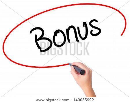 Women Hand Writing Bonus With Black Marker On Visual Screen