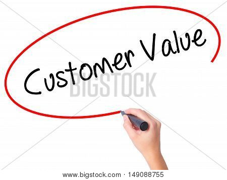 Women Hand Writing Customer Value With Black Marker On Visual Screen