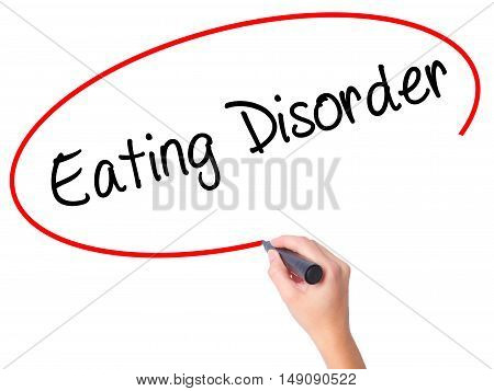 Women Hand Writing Eating Disorder  With Black Marker On Visual Screen