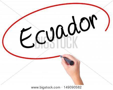 Women Hand Writing  Ecuador  With Black Marker On Visual Screen