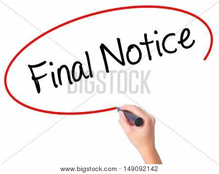 Women Hand Writing Final Notice With Black Marker On Visual Screen