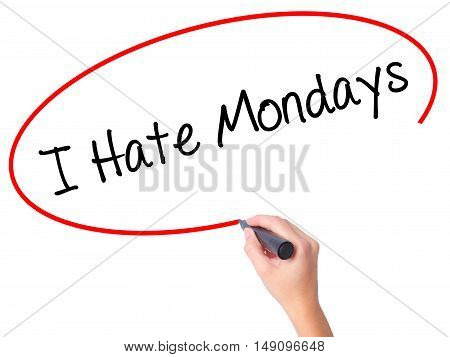 Women Hand Writing I Hate Mondays With Black Marker On Visual Screen