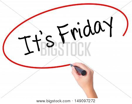 Women Hand Writing It's Friday With Black Marker On Visual Screen
