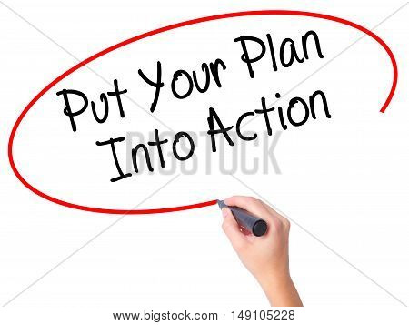 Women Hand Writing Put Your Plan Into Action With Black Marker On Visual Screen