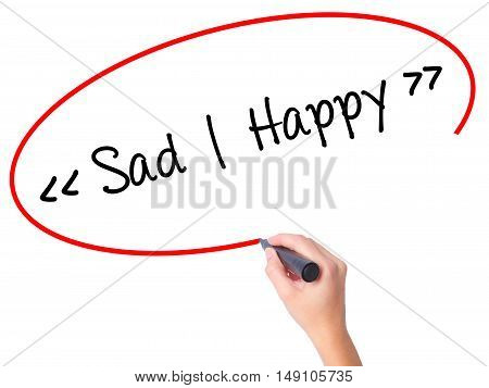 Women Hand Writing Sad - Happy With Black Marker On Visual Screen.