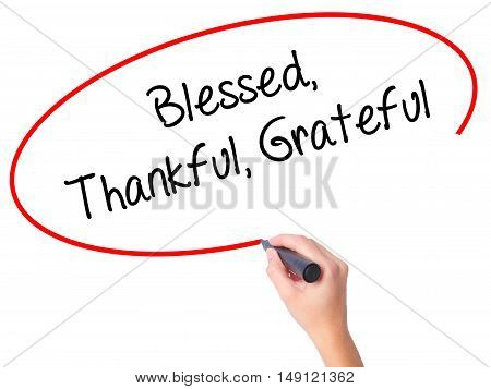 Women Hand Writing  Blessed Thankful Grateful With Black Marker On Visual Screen
