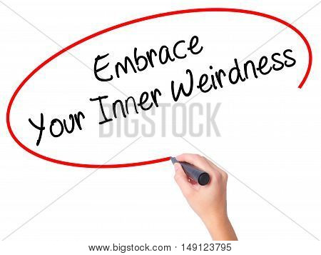 Women Hand Writing Embrace Your Inner Weirdness  With Black Marker On Visual Screen
