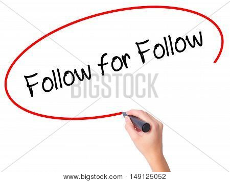 Women Hand Writing Follow For Follow With Black Marker On Visual Screen