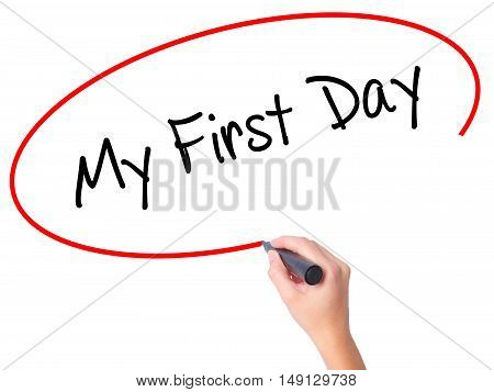 Women Hand Writing My First Day With Black Marker On Visual Screen
