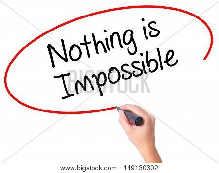 Women Hand Writing Nothing Is Impossible With Black Marker On Visual Screen