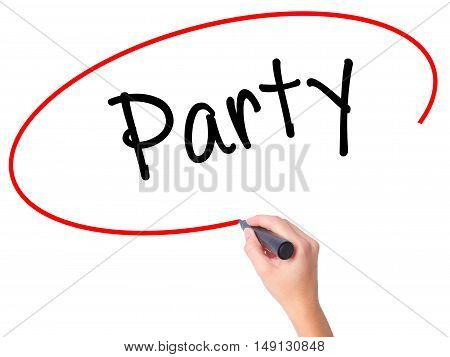 Women Hand Writing Party With Black Marker On Visual Screen