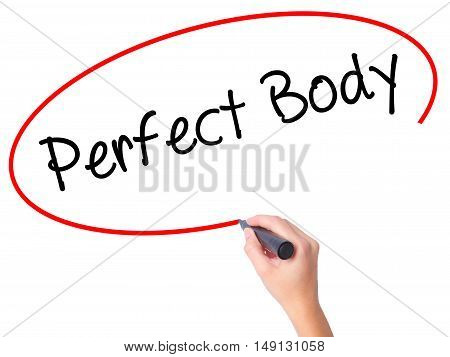 Women Hand Writing Perfect Body With Black Marker On Visual Screen