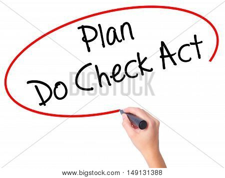 Women Hand Writing Plan Do Check Act  With Black Marker On Visual Screen