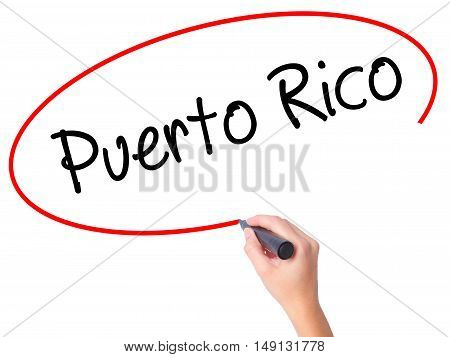 Women Hand Writing Puerto Rico With Black Marker On Visual Screen