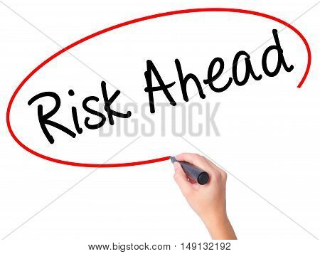 Women Hand Writing Risk Ahead With Black Marker On Visual Screen