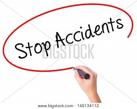 Women Hand Writing Stop Accidents With Black Marker On Visual Screen