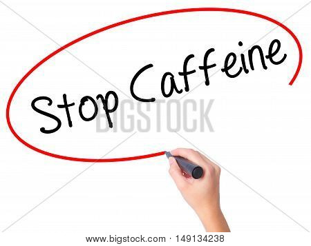 Women Hand Writing Stop Caffeine With Black Marker On Visual Screen