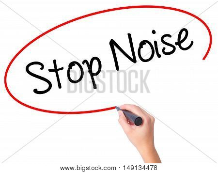 Women Hand Writing Stop Noise   With Black Marker On Visual Screen