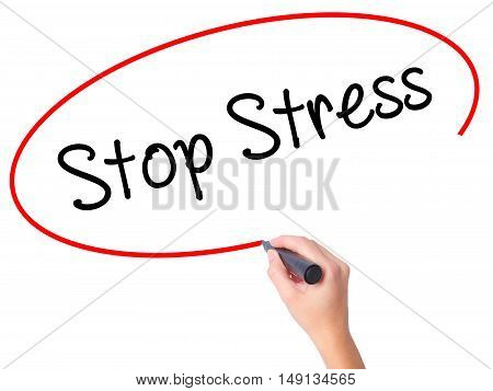 Women Hand Writing Stop Stress With Black Marker On Visual Screen