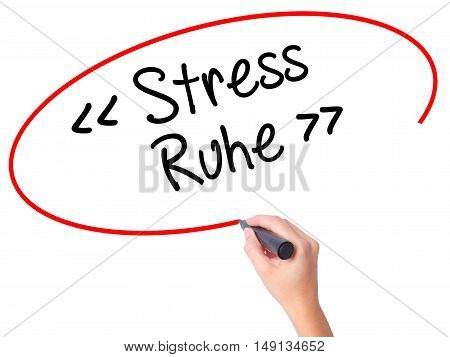 Women Hand Writing Stress Ruhe  (stress - Peacein German) With Black Marker On Visual Screen.