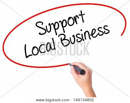 Women Hand Writing Support Local Business With Black Marker On Visual Screen