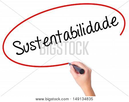 Women Hand Writing Sustentabilidade (in Portuguese - Sustainability) With Black Marker On Visual Scr