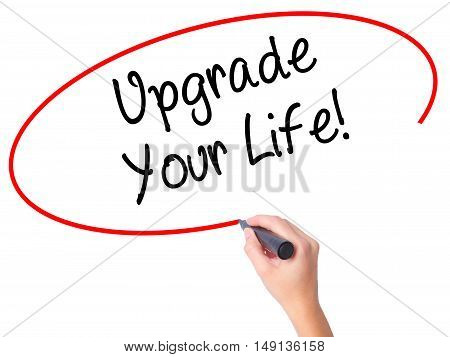 Women Hand Writing Upgrade Your Life!  With Black Marker On Visual Screen
