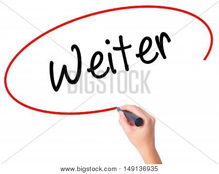 Women Hand Writing Weiter (continue In German)  With Black Marker On Visual Screen